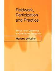 Fieldwork, Participation and Practice: Ethics and Dilemmas in Qualitative Research