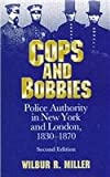 img - for COPS BOBBIES: POLICE AUTHORITY IN NEW YORK AND LONDON, (HISTORY CRIME & CRIMINAL JUS) book / textbook / text book