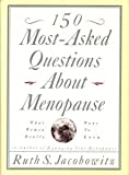 150 Most-Asked Questions about Menopause, Ruth S. Jacobowitz, 0688115616