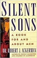Book Silent Sons: For Men Raised in Dysfunctional Families and Those Who Love Them