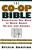 img - for The Co-Op Bible: Everything You Need to Know About Co-ops and Condos; Getting in, Staying in, Surviving, Thriving book / textbook / text book