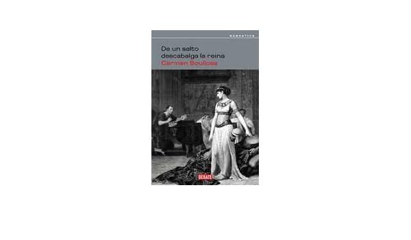 De un salto descabalga la Reina: Amazon.es: Boullosa, Carmen: Libros