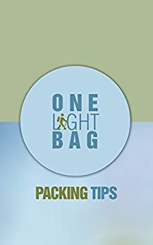 One Light Bag: Packing Tips by [Roberts, Dean]