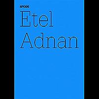 Etel Adnan: Der Preis der Liebe, den wir nicht zahlen wollen (dOCUMENTA (13): 100 Notes - 100 Thoughts, 100 Notizen - 100 Gedanken # 006) (dOCUMENTA (13): 100 Notizen - 100 Gedanken 6)