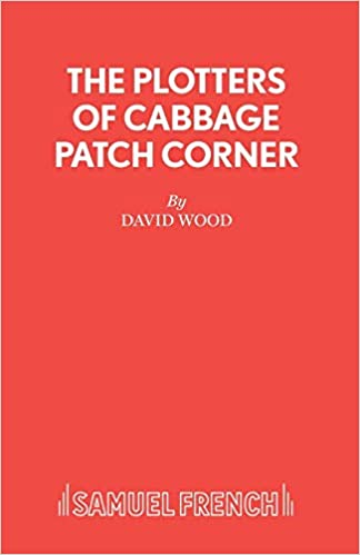 The Plotters of Cabbage Patch Corner - A musical play for children: Libretto Acting Edition S.: Amazon.es: Wood, David: Libros en idiomas extranjeros