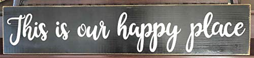 This is Our Happy Place Sign Plaque Farmhouse Fixer Upper Decor Rustic Cottage Hand Painted Wooden U Pick Colors Beach Mountain Home Cabin