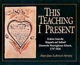 This Teaching I Present, Mary Jane Hershey, 1561484067