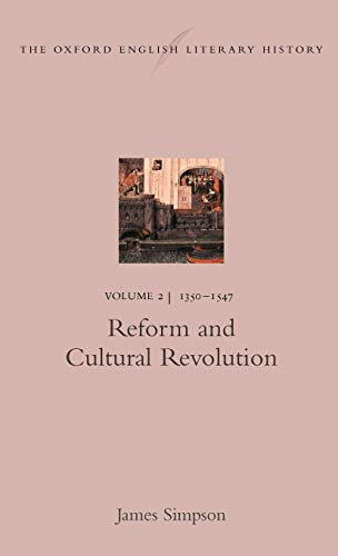 The Oxford English Literary History: Volume 2: 1350-1547: Reform and Cultural Revolution (Simpsons The History)