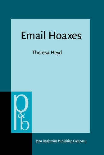 Email Hoaxes: Form, function, genre ecology (Pragmatics and Beyond New Series)