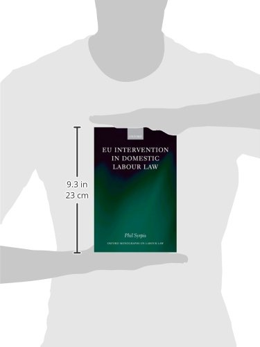 EU Intervention in Domestic Labour Law (Oxford Monographs on Labour Law)