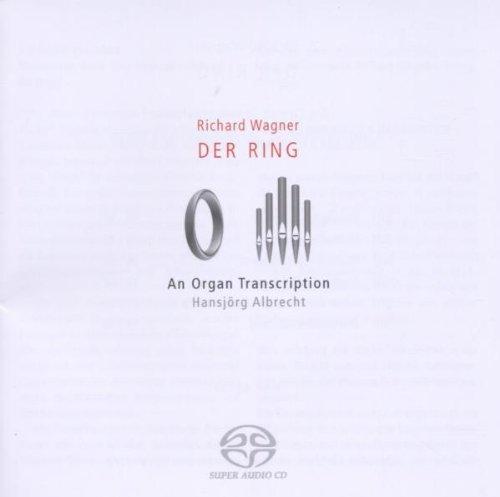 Wagner: Der Ring - An Organ Transcription [Hybrid SACD]