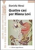 Quattro casi per Minna Levi : Il caso di Nahum Goldmann, Il caso dei guanti gialli, Il caso del bambino di pizzo, Il caso della fata impertinente