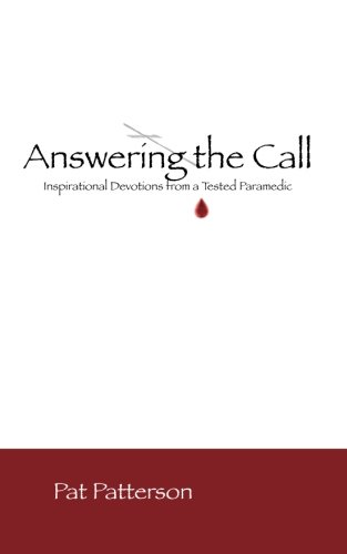 Answering the Call - A Daily Devotional for Paramedics and First Responders (Volume 1)