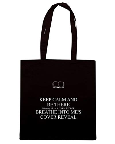 Speed Shirt Borsa Shopper Nera TKC0756 KEEP CALM AND BE THERE FEBRUARY 17, 2013 700PM EST FOR BREATHE INTO ME'S COVER REVEAL