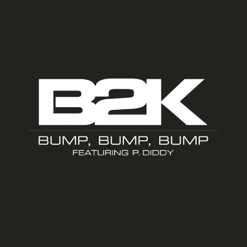 B2K feat. P. Diddy  - Bump, Bump, Bump