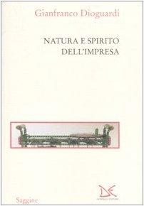 Natura e spirito dellimpresa Gianfranco Dioguardi