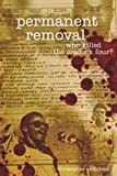 Permanent Removal : Who Killed the Cradick Four?, Nicholson, Christopher, 1868144011