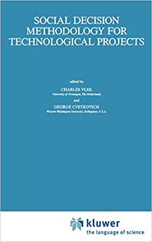Social Decision Methodology for Technological Projects (Theory and Decision Library A:)