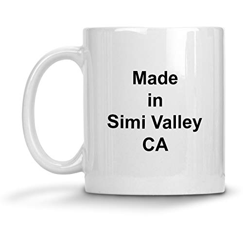 Made in Simi Valley, CA Mug - 11 oz White Coffee Cup - Funny Novelty Gift Idea