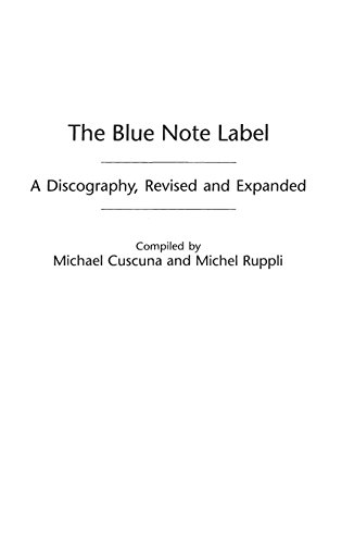 The Blue Note Label: A Discography, Revised and Expanded (Discographies)