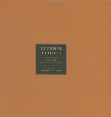Eternal Echoes: The Sacred Sounds Through the Mystic (Eternal Echoes The Sacred Sounds Through The Mystic)