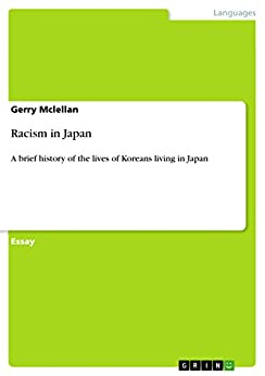 a history of racism in japan Racism in japan and millions of other books are available for amazon kindle learn more enter your mobile number or email address below and we'll send you a link to download the free kindle app.