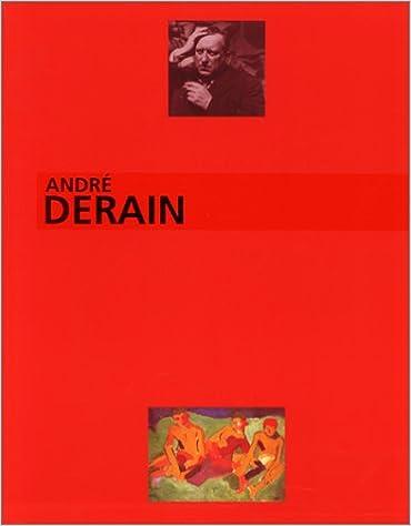 ANDRE DERAIN, LE PEINTRE DU TROUBLE MODERNE. Exposition, Musée d'art moderne de la ville de Paris, 18 nov. 1994-19 mars 1995