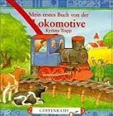 Mein erstes Buch von der Lokomotive