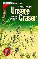 Unsere Gräser: Süssgräser, Sauergräser, Binsen