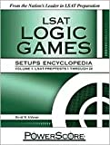 LSAT Logic Games Setups Encyclopedia: LSAT PrepTests 1 through 20
