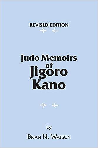 Judo Memoirs Of Jigoro Kano: Early History Of Judo