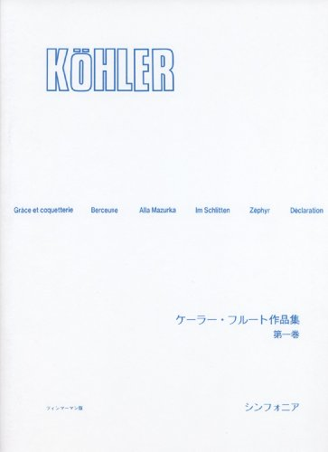 Volume 1 Kohler Flute Works (Zimmermann version) (2008) ISBN: 4883954609 [Japanese Import]