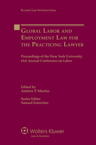 Download Global Labor and Employment Law for the Practicing Lawyer: Proceedings of the New York University 61st Annual Conference on Labor Pdf