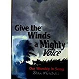 img - for Give the Winds a Mighty Voice: Our Worship in Song book / textbook / text book