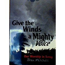 Give the Winds a Mighty Voice: Our Worship in Song PDF