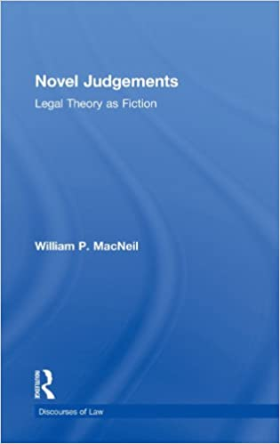 Novel Judgements: Legal Theory as Fiction (Discourses of Law)