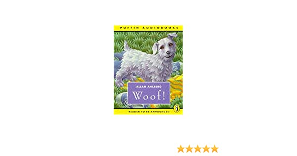 Woof Puffin Audiobooks Allan Ahlberg Be Announced To
