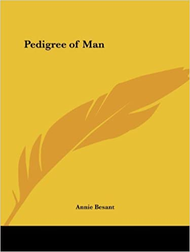 Book Pedigree of Man (1908) by Annie Besant (1998-06-01)