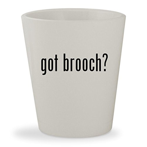 Trifari White Brooch (got brooch? - White Ceramic 1.5oz Shot Glass)