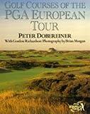 Golf Courses of the PGA European Tour, Peter Dobereiner and Gordon Richardson, 1854100890