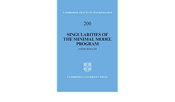 Singularities of the Minimal Model Program (Cambridge Tracts in Mathematics, 200)