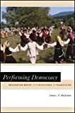 Performing Democracy : Bulgarian Music and Musicians in Transition, Buchanan, Donna A., 0226078264