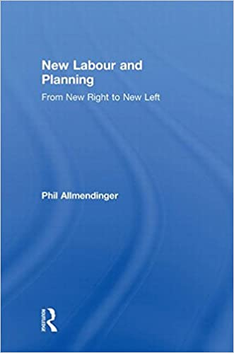 New Labour and Planning: From New Right to New Left