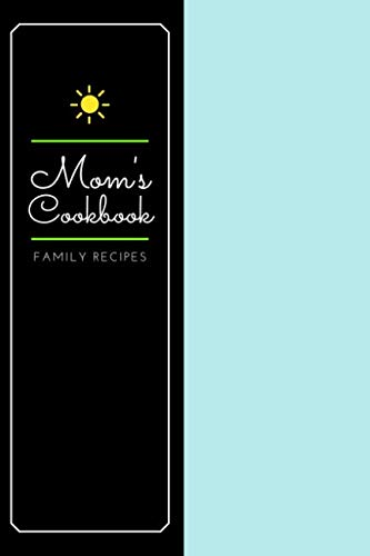 Mom's Cookbook - Family Recipes: Blank Cookbook to Fill In by Joyful Journals