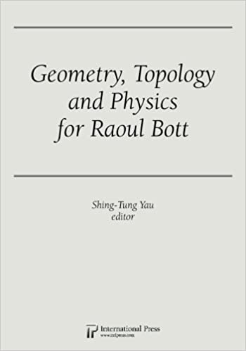 Geometry, Topology and Physics for Raoul Bott: [various], Shing-Tung