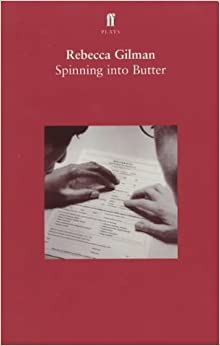 Book By Rebecca Gilman Spinning into Butter (Faber plays) (First Edition)