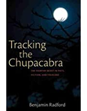 Tracking the Chupacabra: The Vampire Beast in Fact, Fiction, and Folklore