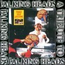 Twice in a Lifetime: A Tribute to the Talking Heads by Various Artists, Bradzo, Theme Park, E-Clypse, Gee, Platinum Paddies, Dan the Ma (2000-07-25)
