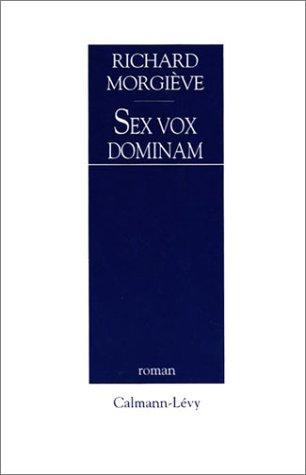 Sex vox dominam: Roman (French Edition)