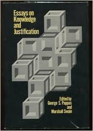 essays on knowledge and justification george s pappas marshall  essays on knowledge and justification